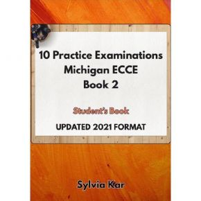 10 Practice Examinations For The Michigan ECCE (Book 2) Student's Book
