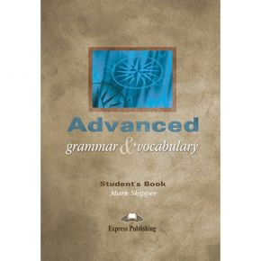 Advanced Grammar And Vocabulary - Student's Book (Βιβλίο Μαθητή)
