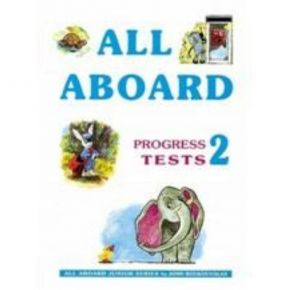All Aboard Junior 2 Progress Tests