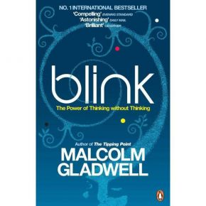 Blink - The Power Of Thinking Without Thinking (Paperback)