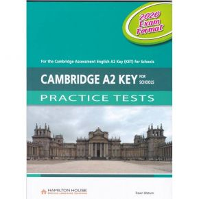 Cambridge A2 Key For Schools Practice Tests (2020 Exam Format)