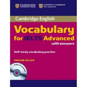 Cambridge Vocabulary For IELTS Advanced - Student's Book (With Answers+CD)