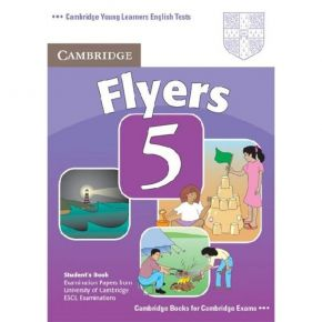 Cambridge Young Learners English Tests Flyers 5 - Student's Book