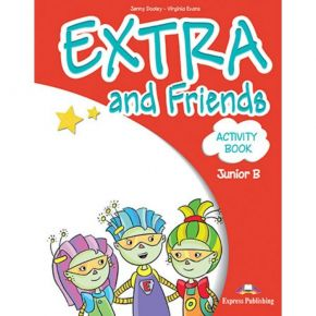 Extra & Friends Junior B - Activity Book (Βιβλίο Ασκήσεων)