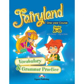 Fairyland Junior A+Β One Year Course - Vocabulary & Grammar Practice