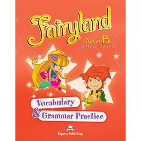 Fairyland Junior B - Vocabulary & Grammar Practice