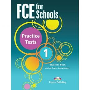 FCE For Schools 1 Practice Tests - Student's Book (For The Updated Exam 2015)