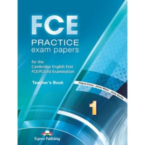 FCE Practice Exam Papers 1 - Teacher's Book (Βιβλίο Καθηγητή)