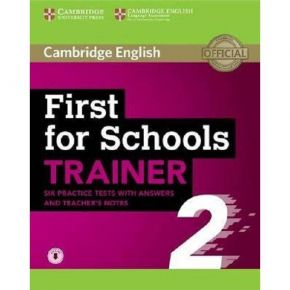 First For Schools Trainer 2 - 6 Practice Tests & Audio (With Answers & Teacher's Notes)