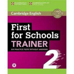 First For Schools Trainer 2 - 6 Practice Tests & Audio (Without Answers)