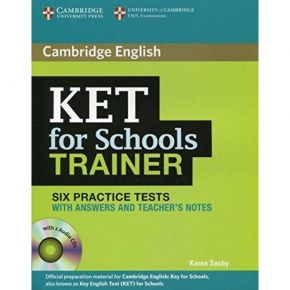 KET For Schools Trainer Six Practice Tests (With Answers+CDs+Teacher's Notes)