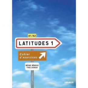 Latitudes 1 A1 - A2: Cahier D' Exercices (Βιβλίο Ασκήσεων)