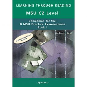 Learning Through Reading For The MSU C2 Level - Companion For The 8 MSU Practice Examinations Book 1 Student's Book
