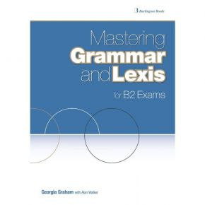Mastering Grammar And Lexis For B2 Exams - Student's Book (Βιβλίο Μαθητή)