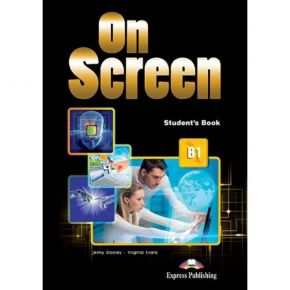 On Screen B1 - Student's Book (Βιβλίο Μαθητή+Pubic Speaking+i-eBook)
