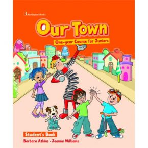 Our Town One Year Course For Juniors - Student's Book (Βιβλίο Μαθητή)