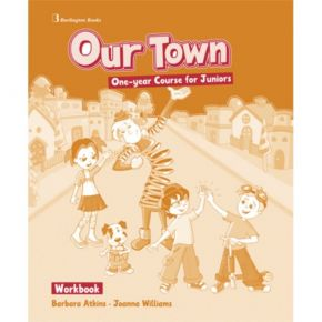 Our Town One Year Course For Juniors - Workbook (Βιβλίο Ασκήσεων)