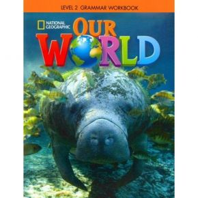 Our World 2 Grammar WorkBook