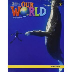 Our World 2 Workbook 2nd Edition