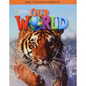 Our World 3 Grammar WorkBook