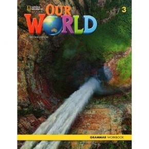Our World 3 Grammar Workbook 2nd Edition