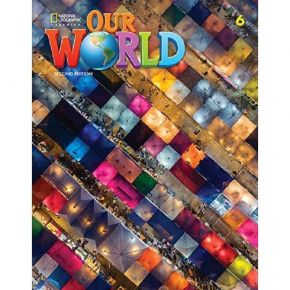 Our World 6 Student's Book 2nd Edition