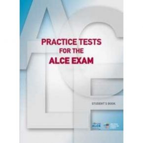 Practice Tests For The ALCE Exam Student's Book