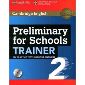 Preliminary For Schools Trainer 2 - 6 Practice Tests & Audio (Without Answers)