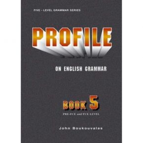 Profile On English Grammar 5 PRE-FCE And FCE Level - Student's Book (Βιβλίο Μαθητή)