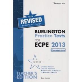Revised Burlington Practice Tests For ECPE 2013 Book 1 - Teacher's Book (Βιβλίο Καθηγητή)