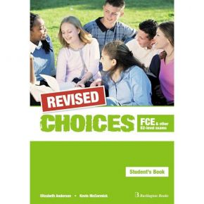 Revised Choices For FCE & Other B2 Level Exams - Student's Book (Βιβλίο Μαθητή)