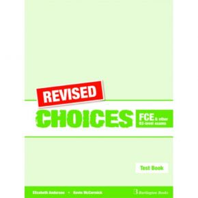 Revised Choices For FCE & Other B2 Level Exams - Test Book