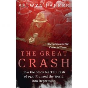 The Great Crash - How The Stock Market Crash Of 1929 Plunged The World Into Depression (Paperback)