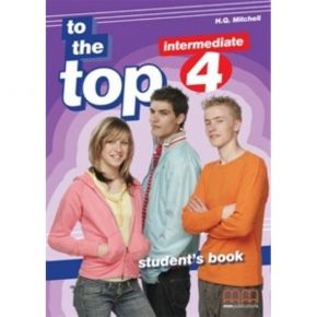 To The Top 4 - Student's Book (Βιβλίο Μαθητή)