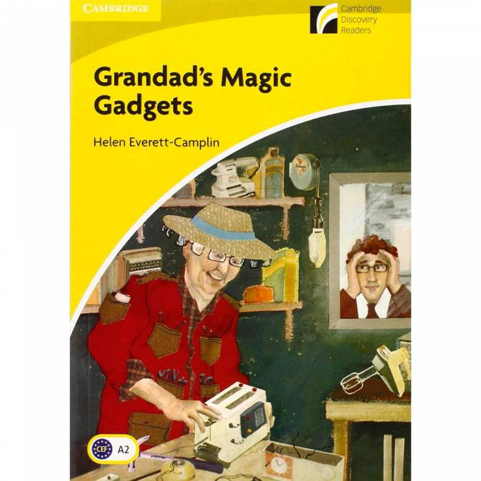 Grandad's Magic Gadgets - Cambridge Discovery Readers A2